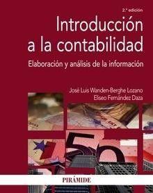 Introducción a la contabilidad : elaboración y análisis de la información / José Luis Wanden-Berghe Lozano, Eliseo Fernández Daza. Madrid : Pirámide, 2016. Matèria: Comptabilitat. http://cataleg.ub.edu/record=b2200214~S1*cat    #bibeco