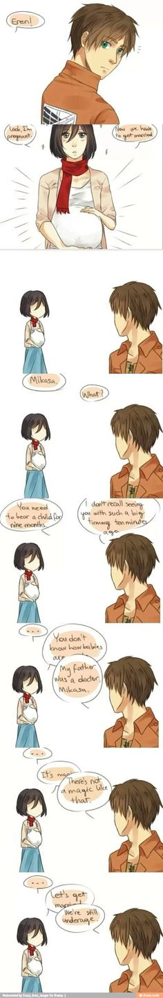 Mikasa Ackerman and Eren Jaeger, SnK/AOT there is only one solution its a titan...... but he never said no lol