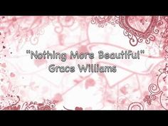 Grace Williams - Nothing More Beautiful - Soaking Worship i enjoy this song Praise The Lords, Praise And Worship, Heaven Is Real, Psalm 150, Letter N Words, Dance Routines, Music Heals, Eternal Love, Soul Music