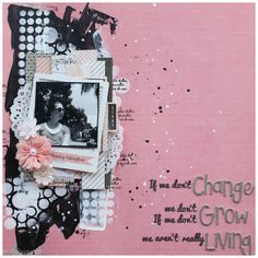 Change, Grow, Living - layout made by Veera