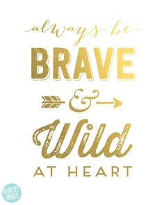 Always Be Brave and Wild At Heart Poster. by raincityprints