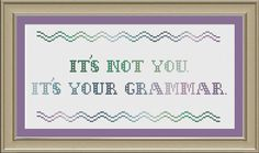 It's not you It's your grammar funny by nerdylittlestitcher, $3.00