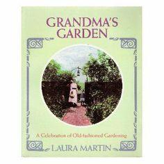 bjfamily3 on Amazon: Grandma's Garden: A Celebration of Old-Fashioned Gardening by Laura C. Martin