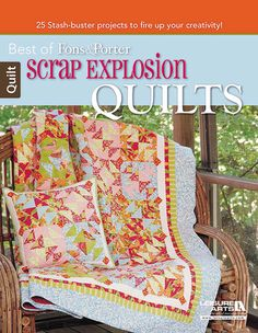 Best of Fons & Porter: Scrap Explosion Quilts. A great title to own!