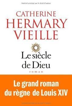 Le siècle de Dieu de Catherine Hermary-Vieille, http://www.amazon.fr/dp/2226245227/ref=cm_sw_r_pi_dp_bWkprb065K6MM