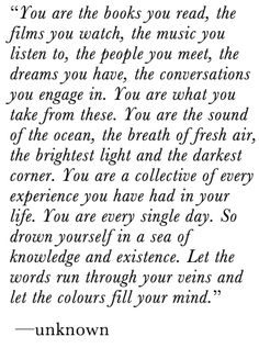 """You are a collective of every experience you have had in your life"""