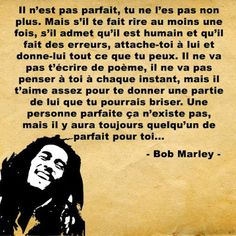 Il n'est pas parfait Citation Force, Quote Citation, Flirty Texts For Him, Marley Family, Robert Nesta, Text For Him, Nesta Marley, Plus Belle Citation, Bob Marley Quotes