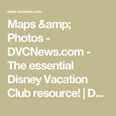 Maps & Photos - DVCNews.com - The essential Disney Vacation Club resource! | DVCNews.com - The essential Disney Vacation Club resource!