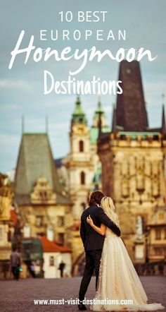 10 Best European Honeymoon Destinations #honeymoon #romantic