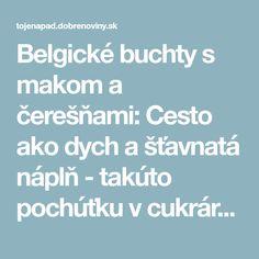 Belgické buchty s makom a čerešňami: Cesto ako dych a šťavnatá náplň - takúto pochúťku v cukrárni nekúpite!