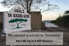 GIVE: We Opened a School in Tanzania! — #themaydaily #GIVE #kairo #africa #travel #volunteer #voluntourism #daysoff #school #skuli #tupopamoja #givetanzania #givevolunteers #adventure