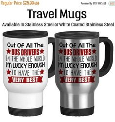 Travel Mug, Out Of All The Bus Drivers In The Whole World Im Lucky Enough To Have The Very Best Appreciation Gift, Stainless Steel 14 oz #appreciationgifts