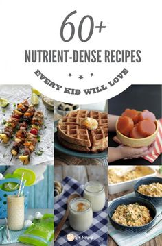Over 60 real food, nutrient-dense meals kids love (adults too!). This list is full of delicious recipes my family loves to eat.
