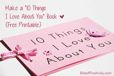 """Make a """"10 Things I Love About You"""" Book {Free Printable}"""