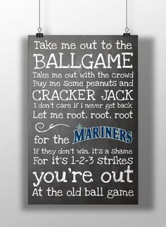 Hey, I found this really awesome Etsy listing at https://www.etsy.com/listing/172451561/seattle-mariners-take-me-out-to-the