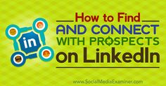 How to Find and Connect With Target Prospects on LinkedIn rite.ly/j0TU