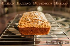clean+eating+pumpkin+bread.jpg 1,600×1,062 pixels