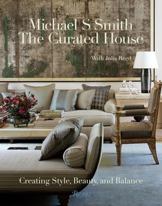 Best Interior Design Styles books: The Curated House, Michael S Smith