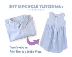 FREE/EASY DIY UPCYCLE STEP BY STEP TUTORIAL : Transforming an Adult Shirt to a Toddler Dress.