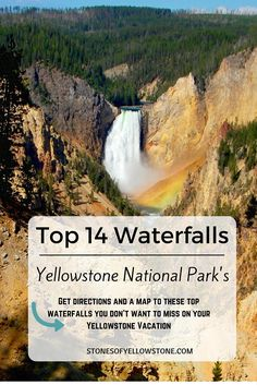 14 Must See Waterfalls in Yellowstone National Park. Choose which ones to see on your Yellowstone vacation. Click here to get a map and directions to each waterfall.