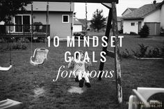 finding joy: ten mindset goals for moms...putting these out big and bold for me to see