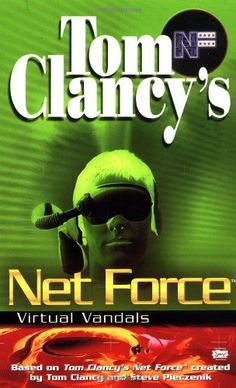 Virtual Vandals (first in the Net Force Explorers series) by Tom Clancy