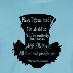 alice im wunderland zitate Mad Hatter T-Shirt - I Arted Shirt - Ideas of I Arted Shirt - Cute Quotes, Great Quotes, Funny Quotes, Inspirational Quotes, Alice In Wonderland Outfit, Alice And Wonderland Quotes, Alison Wonderland, Movie Quotes, Book Quotes