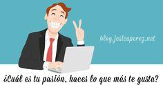 Nueva entrada del #blog, ¿Cuál es tu pasión, haces lo que más te gusta? Esta es una pregunta que te debes de hacer todos los días si no estas feliz con lo que haces.¡ ✔ http://jesicaperez.net/?ad=pin #emprende #negocios #marketing #lamagiadeinternet