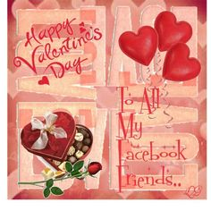 Happy Valentine's Day to All My FB Friends
