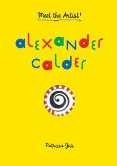 Alexander Calder: Meet the Artist by Patricia Geis http://www.amazon.com/dp/1616892250/ref=cm_sw_r_pi_dp_x15Oub01GQYQ8