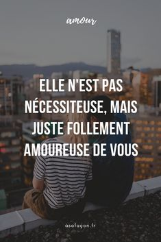 Elle N'est Pas Nécessiteuse, Mais Juste Follement Amoureuse De Vous Calin Couple, Les Sentiments, Letter Board, Poetry, Lettering, Couples, Cycle, High Level, Asics