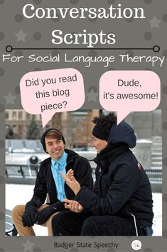 Blog post about Conversation Scripts: A Tool for Social Language - Badger State Speechy.  #sociallanguage #socialskills #middleschool #highschool