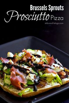 Brussels Sprouts & Prosciutto Pizza with Caramelized Onions, Goat ...