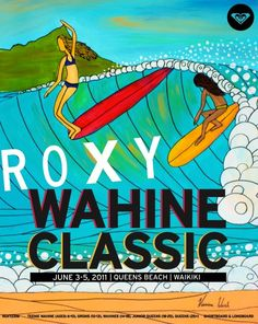 Vanina Walsh art was used by Roxy for the Roxy Wahine Surf Classic in Waikiki Rock N Folk, Roxy Surf, Soul Surfer, Vintage Surf, Vintage Hawaii, Surfing Pictures, Brown Art, I Love The Beach, Surf City