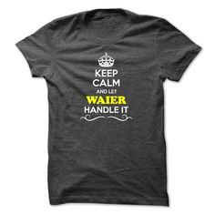 [Love Tshirt name font] Keep Calm and Let WAIER Handle it  Teeshirt this month  Hey if you are WAIER then this shirt is for you. Let others just keep calm while you are handling it. It can be a great gift too.  Tshirt Guys Lady Hodie  SHARE and Get Discount Today Order now before we SELL OUT  Camping 4th fireworks tshirt happy july agent handle it calm and let month handle calm and let waier handle itacz keep calm and let garbacz handle italm garayeva