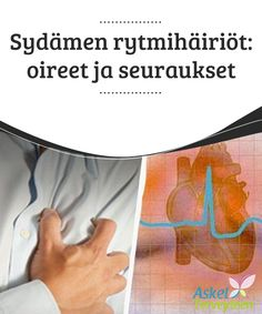 Sydämen rytmihäiriöt: oireet ja seuraukset   Tämän #artikkelin avulla voit laajentaa #tietämystäsi sydämen #rytmihäiriöistä.  #Terveellisetelämäntavat