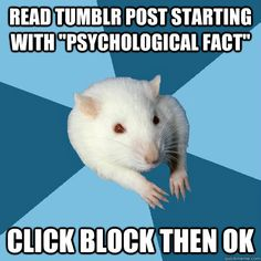 "Read tumblr post starting with ""Psychological Fact"" click block then ok"