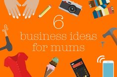 Six-business-ideas-for-mums