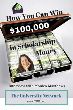 Interview with Monica Matthews: How You Can Win $100,000 in Scholarship Money | The University Network