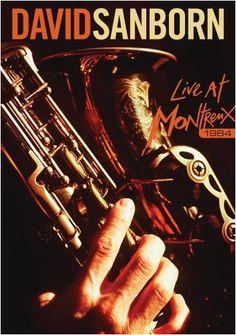 David Sanborn: 'Live at Montreux 1984' [DVD]