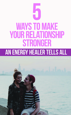 5 ways to make your relationship stronger, your connection deeper and how to attract more love.