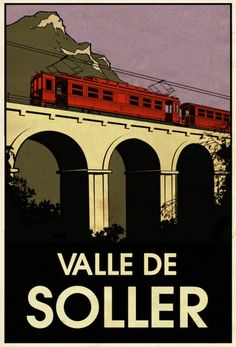 Soller, Mallorca by Joan Chito Tourism Poster, Poster Ads, Advertising Poster, Poster Prints, Train Posters, Railway Posters, Travel Ads, Train Travel, Travel Photos