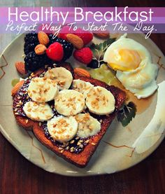 Great Way To Start The Day-   I took a piece of whole grain toast added black berry jam, sliced banana and flax seed. I also had an egg with 1 Tbsp light syrup, almonds, raspberries and blackberries.