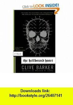 The Hellbound Heart A Novel (9780061452888) Clive Barker , ISBN-10: 0061452882  , ISBN-13: 978-0061452888 ,  , tutorials , pdf , ebook , torrent , downloads , rapidshare , filesonic , hotfile , megaupload , fileserve