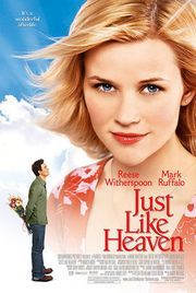 Just Like Heaven - 2005 starring Reese Witherspoon and Mark Ruffalo