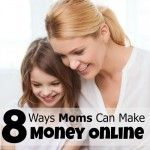 Want to supplement your income? Check out these 8 ways moms can make money online. There are a lot of ways to earn an income from home.