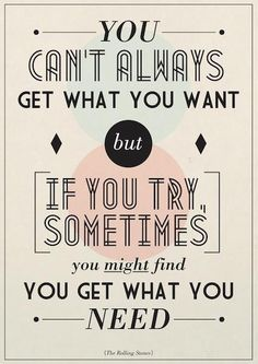 you cant always get what you want