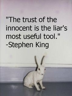 Stephen King>>> my bff is really innocent and believes anything, we know a liar and she is always really vulnerable Words Quotes, Wise Words, Me Quotes, Sayings, Qoutes, Author Quotes, Literary Quotes, Stephen King Quotes, Stephen King Tattoos