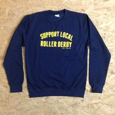 Support Local Roller Derby sweatshirt [colour options]