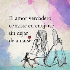 El amor verdadero consiste en enojarse sin dejar de amarse. Sad Love, True Love, I Love You, Amor Quotes, Life Quotes, Frases Love, Love Is Comic, Quotes En Espanol, Love Post